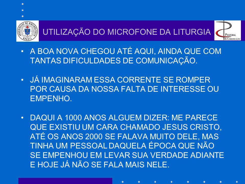 UM PRESENTE INESQUECÍVEL UTILIZAÇÃO DO MICROFONE DA LITURGIA