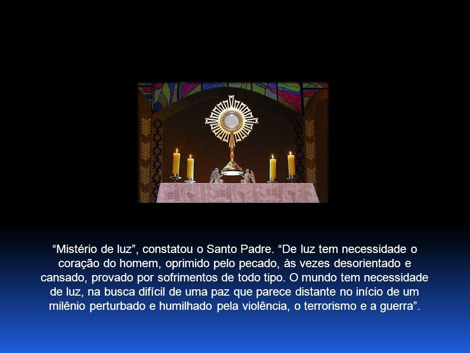 Mistério de luz, constatou o Santo Padre.