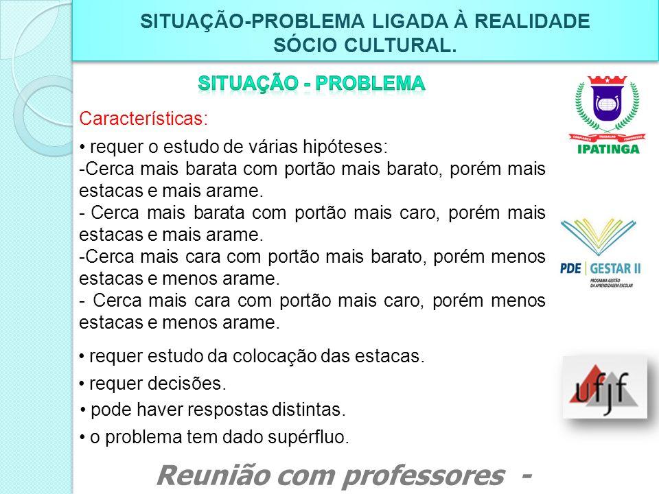 SITUAÇÃO-PROBLEMA LIGADA À REALIDADE SÓCIO CULTURAL. SITUAÇÃO-PROBLEMA LIGADA À REALIDADE SÓCIO CULTURAL. Características: requer o estudo de várias h