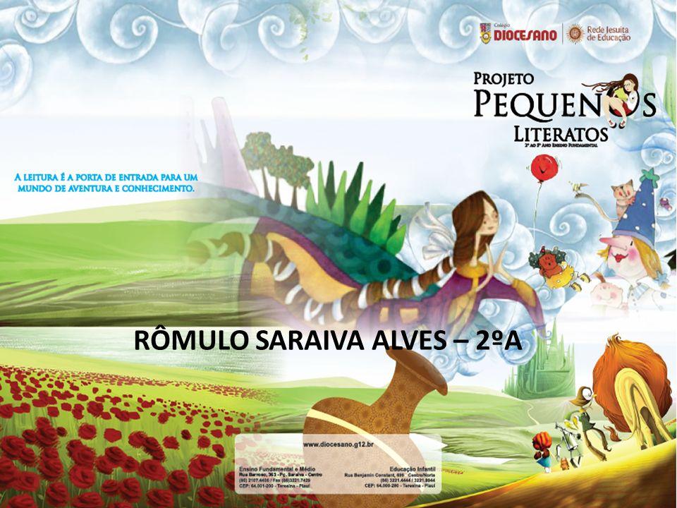 RÔMULO SARAIVA ALVES – 2ºA