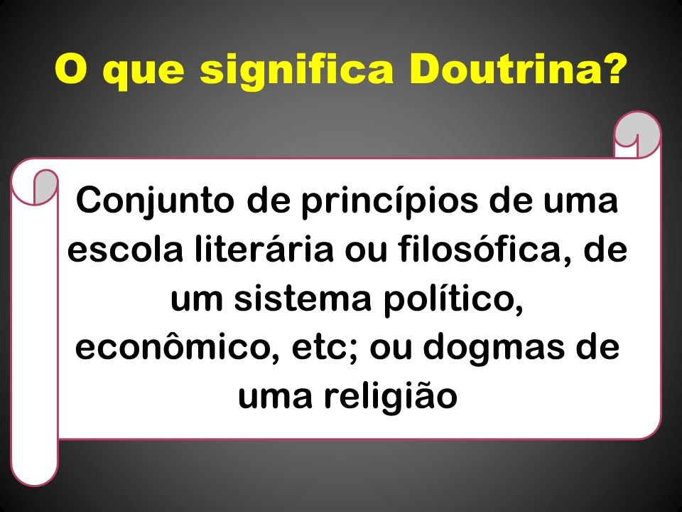 O que significa Doutrina.