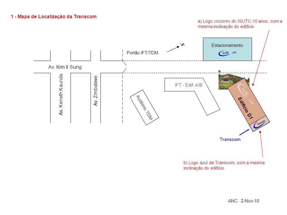 1 - Mapa de Localização da Transcom a) Logo cinzento do ISUTC-10 anos, com a mesma inclinação do edifício b) Logo azul da Transcom, com a mesma inclin
