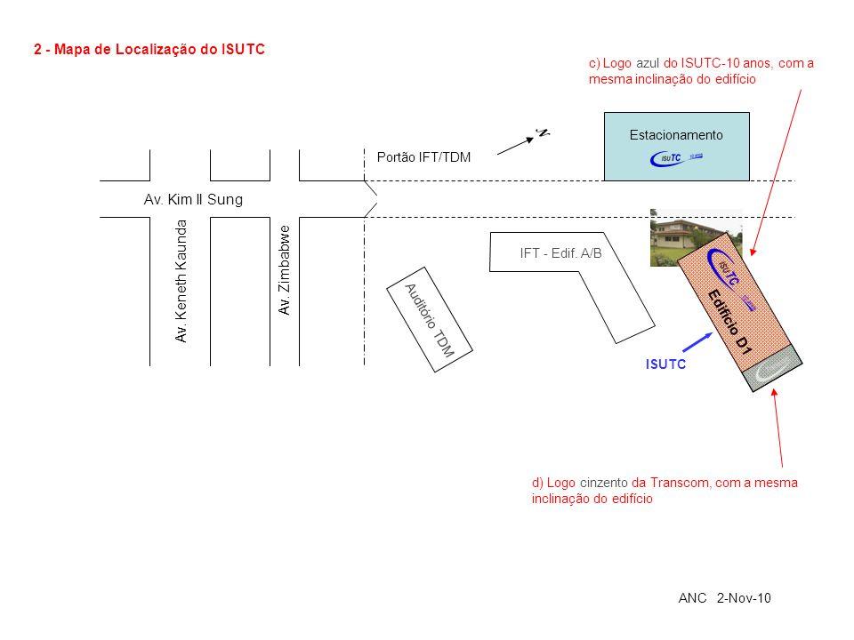 2 - Mapa de Localização do ISUTC d) Logo cinzento da Transcom, com a mesma inclinação do edifício c) Logo azul do ISUTC-10 anos, com a mesma inclinaçã