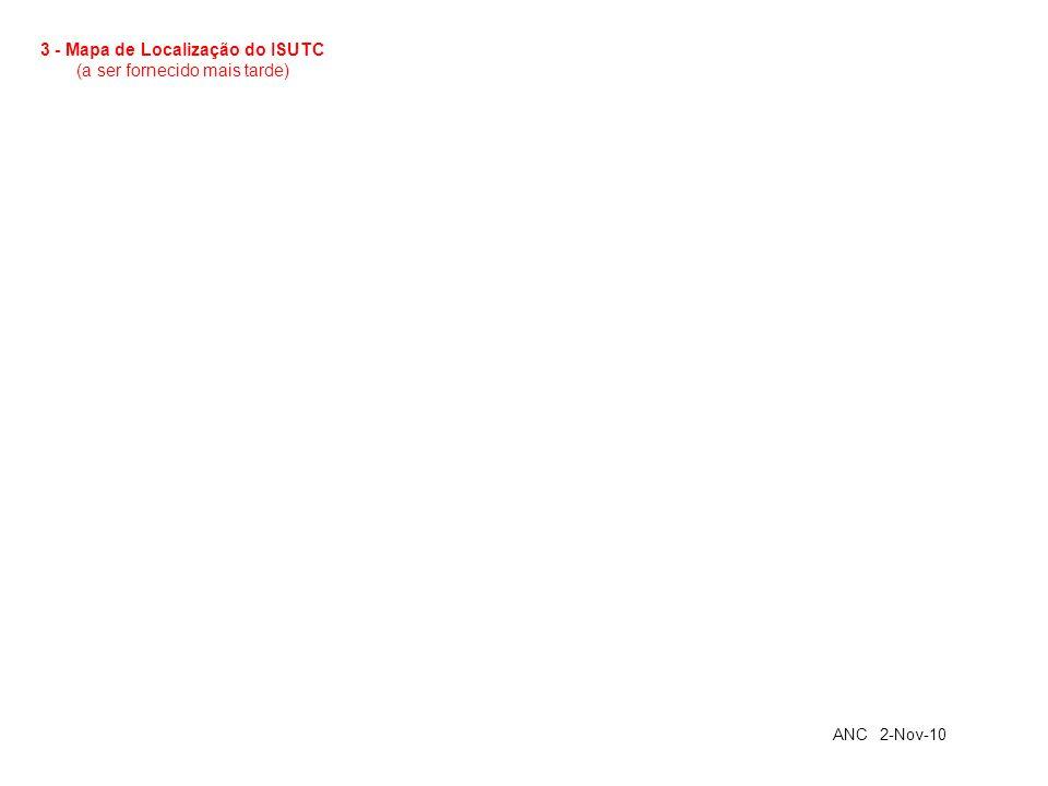 3 - Mapa de Localização do ISUTC (a ser fornecido mais tarde) ANC 2-Nov-10