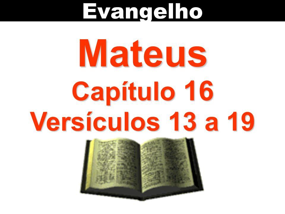 Mateus Capítulo 16 Versículos 13 a 19 Evangelho