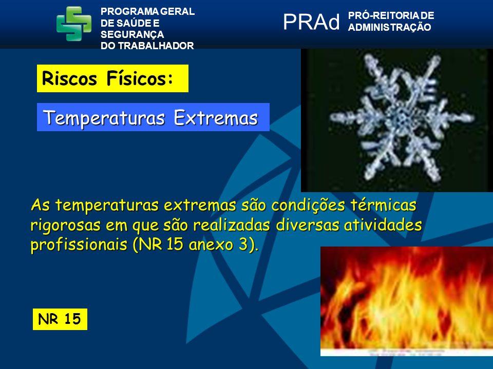 As temperaturas extremas são condições térmicas rigorosas em que são realizadas diversas atividades profissionais (NR 15 anexo 3).