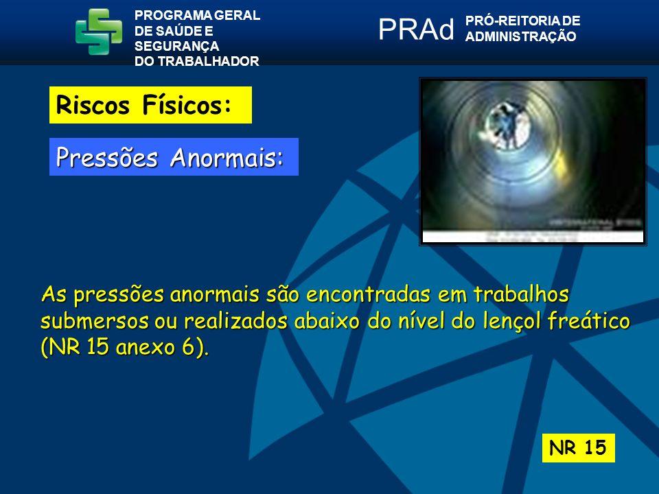 As pressões anormais são encontradas em trabalhos submersos ou realizados abaixo do nível do lençol freático (NR 15 anexo 6).
