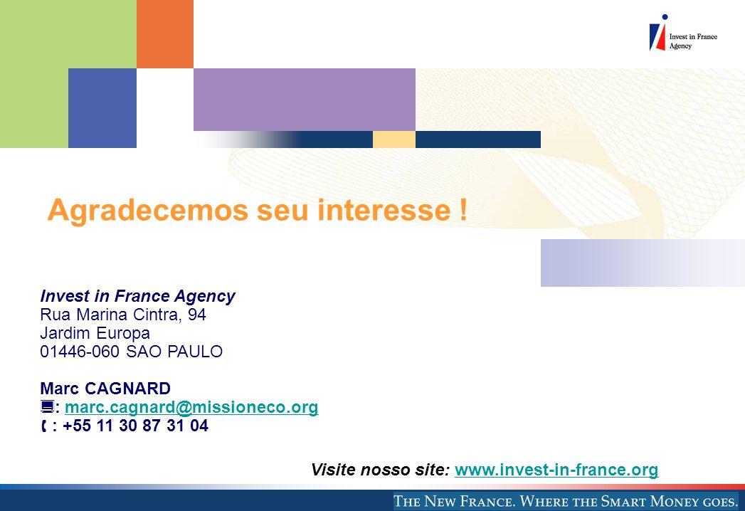 Agradecemos seu interesse ! Visite nosso site: www.invest-in-france.orgwww.invest-in-france.org Invest in France Agency Rua Marina Cintra, 94 Jardim E