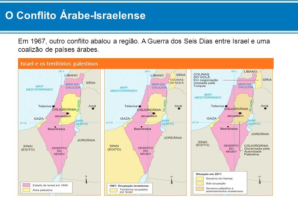 Em 1967, outro conflito abalou a região. A Guerra dos Seis Dias entre Israel e uma coalizão de países árabes. Israel e os territórios palestinos O Con