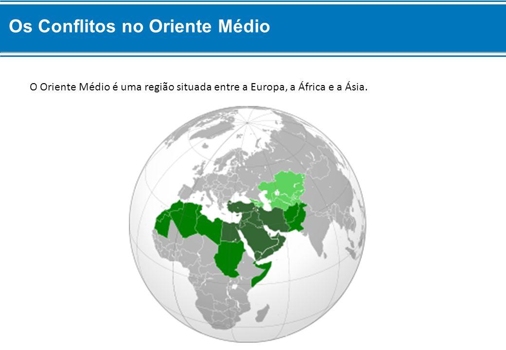 O Oriente Médio é uma região situada entre a Europa, a África e a Ásia. Os Conflitos no Oriente Médio