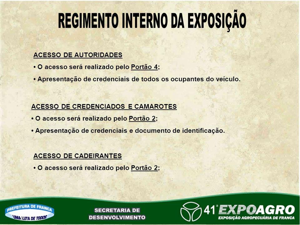 ACESSO DE AUTORIDADES O acesso será realizado pelo Portão 4; Apresentação de credenciais de todos os ocupantes do veículo.