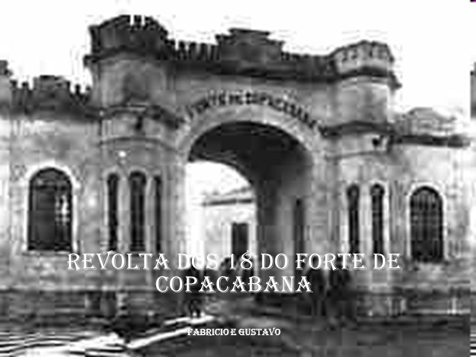 REVOLTA DOS 18 DO FORTE DE COPACABANA Fabricio e Gustavo