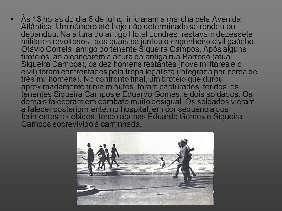 Às 13 horas do dia 6 de julho, iniciaram a marcha pela Avenida Atlântica. Um número até hoje não determinado se rendeu ou debandou. Na altura do antig