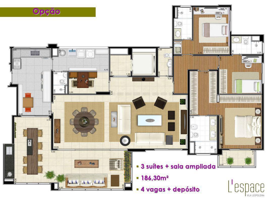 Opção 3 suítes + sala ampliada 3 suítes + sala ampliada 186,30m² 186,30m² 4 vagas + depósito 4 vagas + depósito