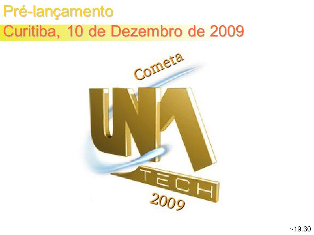Pré-lançamento Curitiba, 10 de Dezembro de 2009 ~19:30
