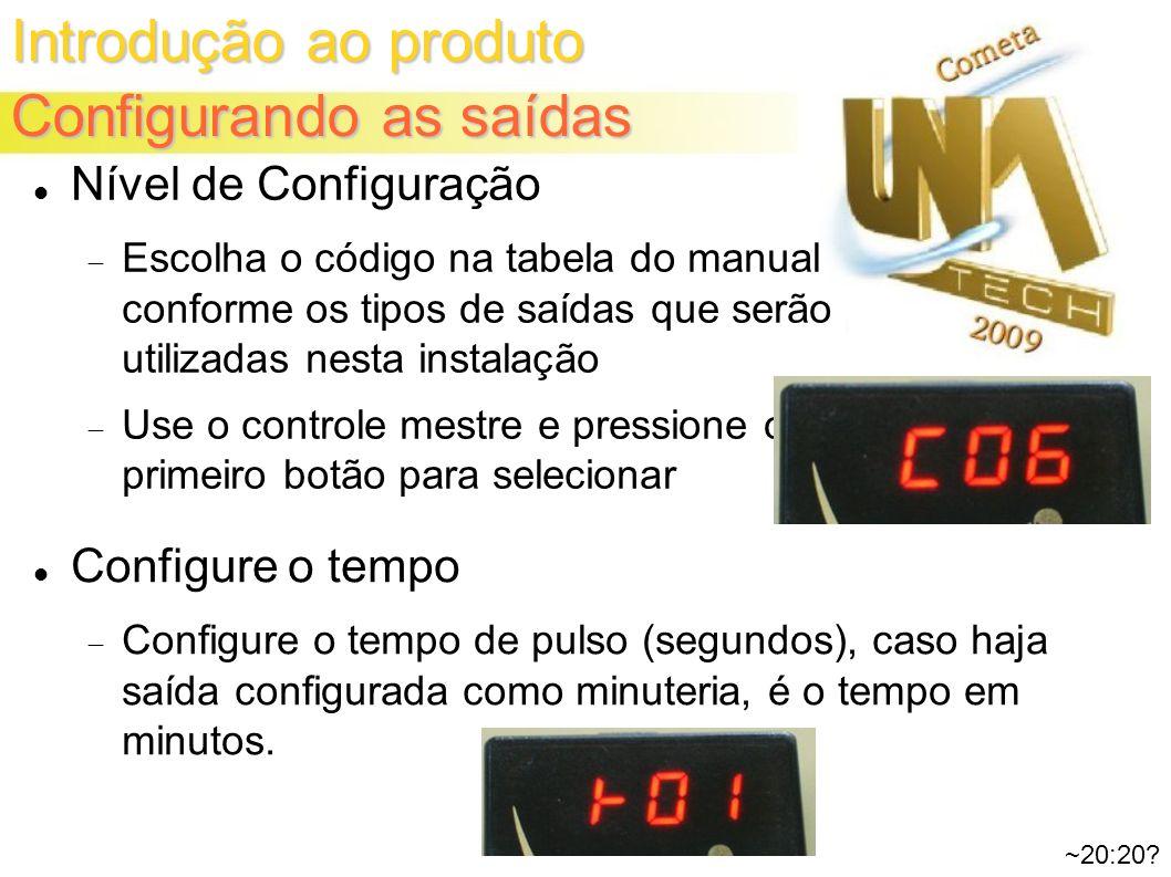 Introdução ao produto Configurando as saídas ~20:20.