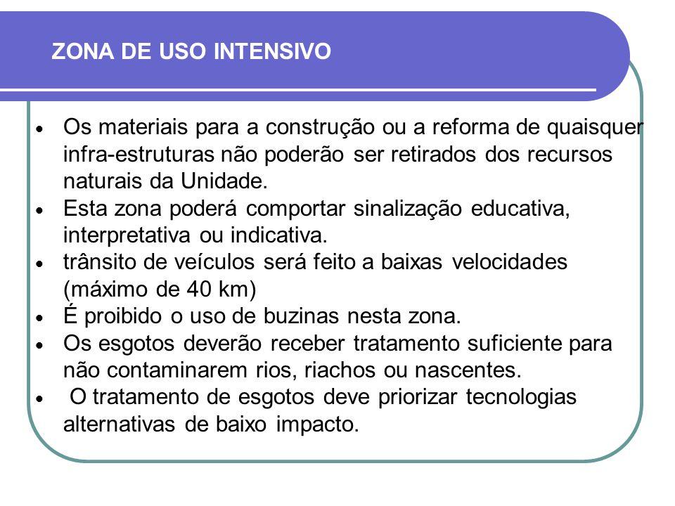 Os materiais para a construção ou a reforma de quaisquer infra-estruturas não poderão ser retirados dos recursos naturais da Unidade.