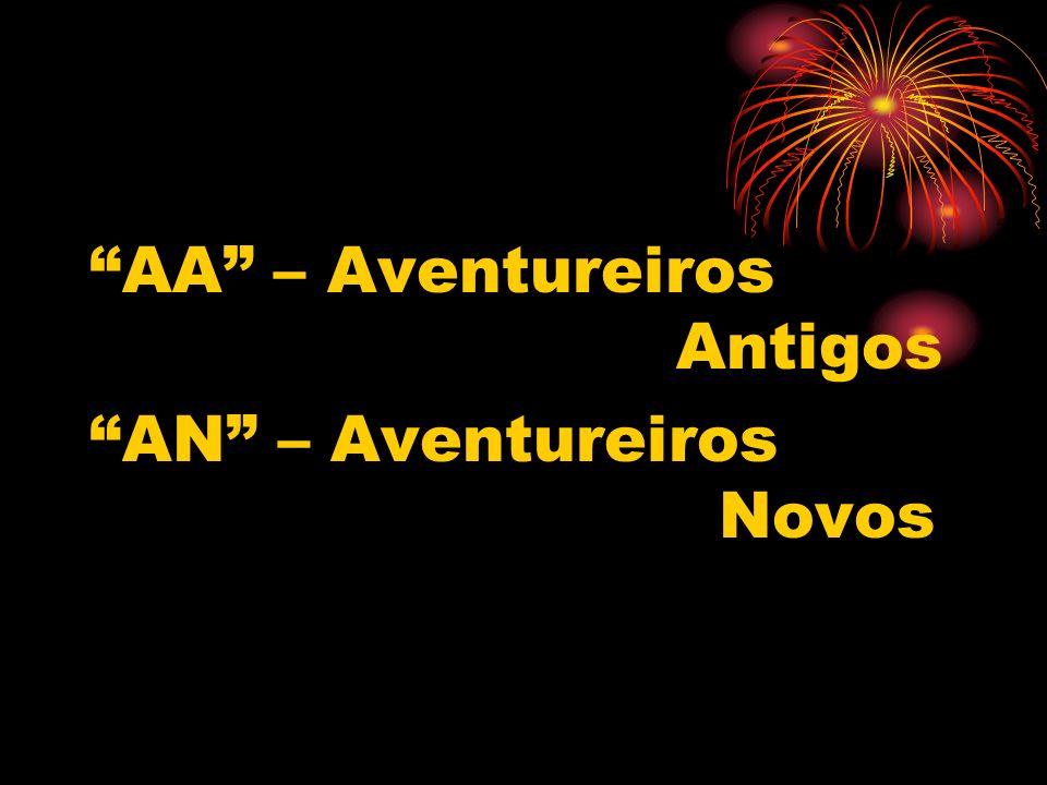 AA – Aventureiros Antigos AN – Aventureiros Novos