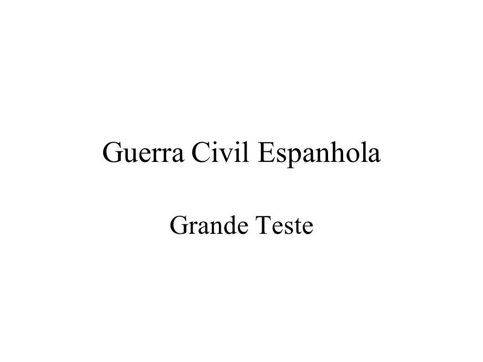 Guerra Civil Espanhola Grande Teste