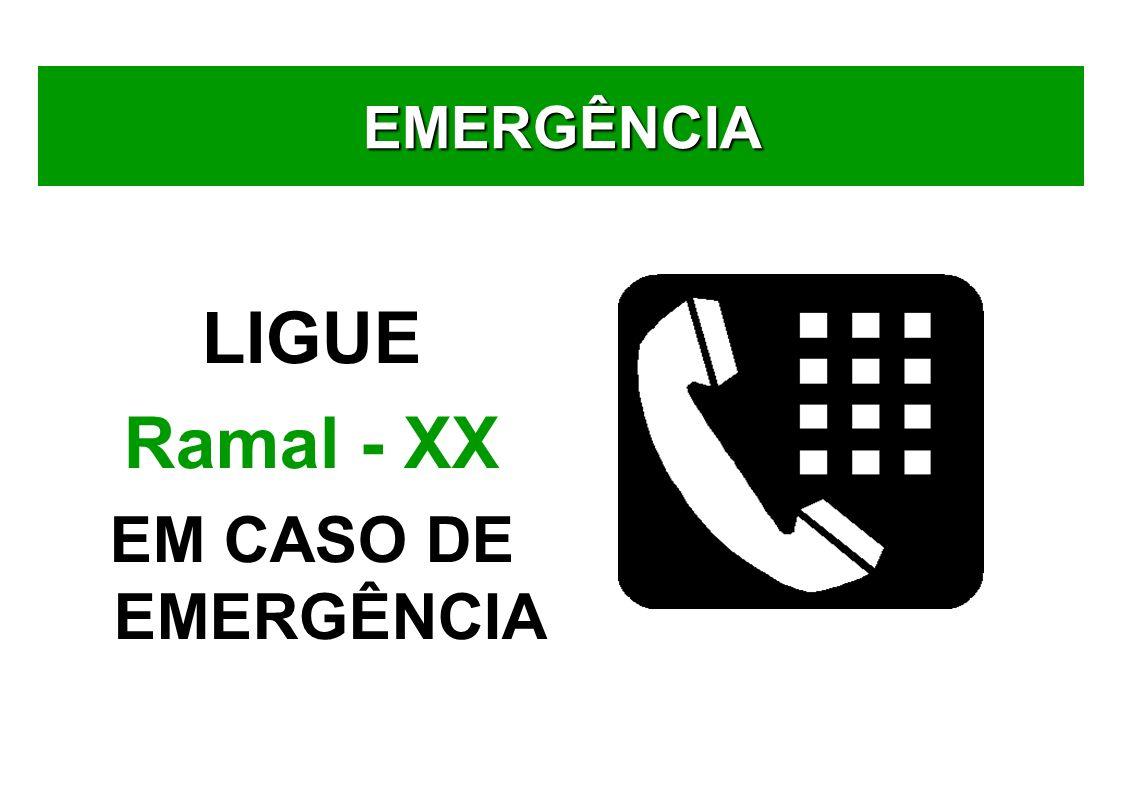 EMERGÊNCIA LIGUE Ramal - XX EM CASO DE EMERGÊNCIA