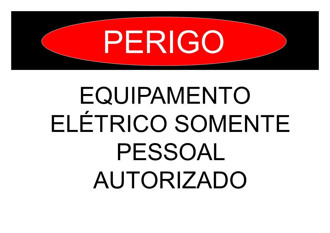EQUIPAMENTO ELÉTRICO SOMENTE PESSOAL AUTORIZADO PERIGO