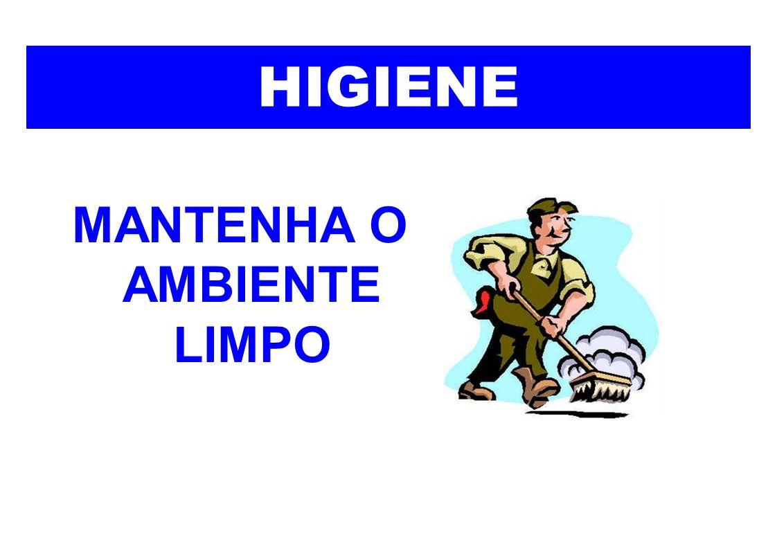 HIGIENE MANTENHA O AMBIENTE LIMPO