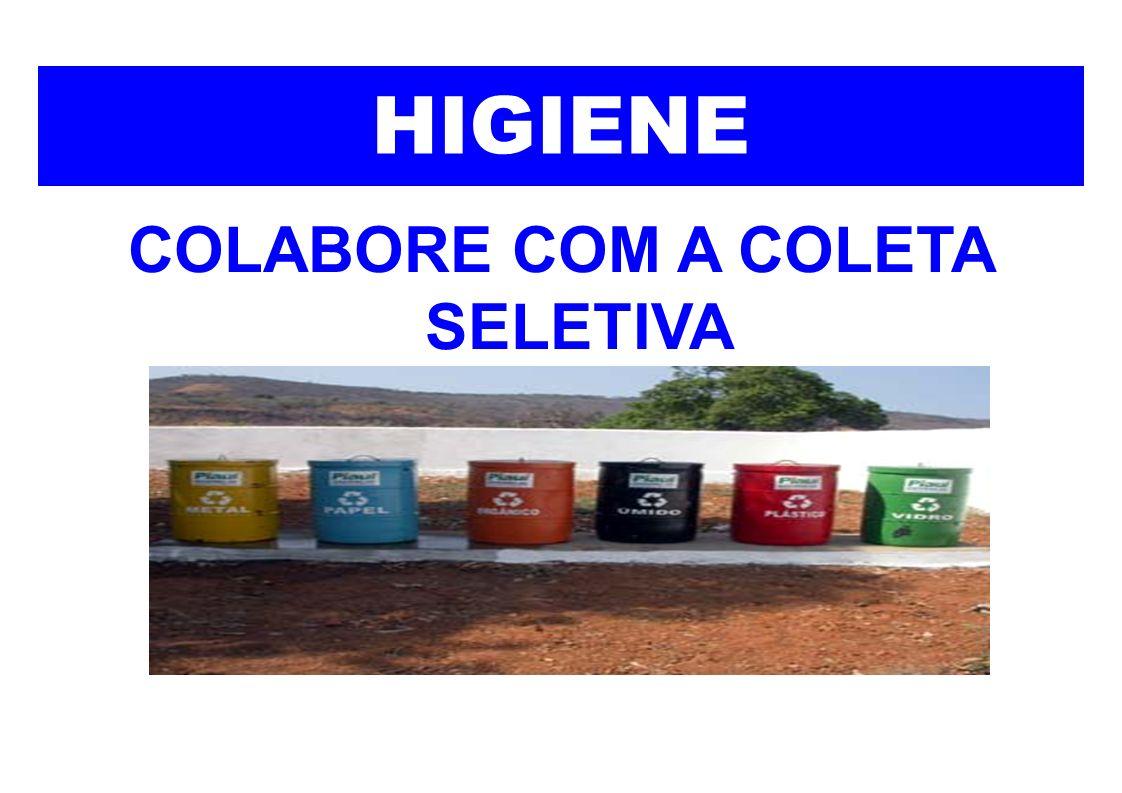 COLABORE COM A COLETA SELETIVA HIGIENE