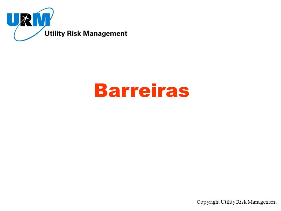 Copyright Utility Risk Management Barreiras