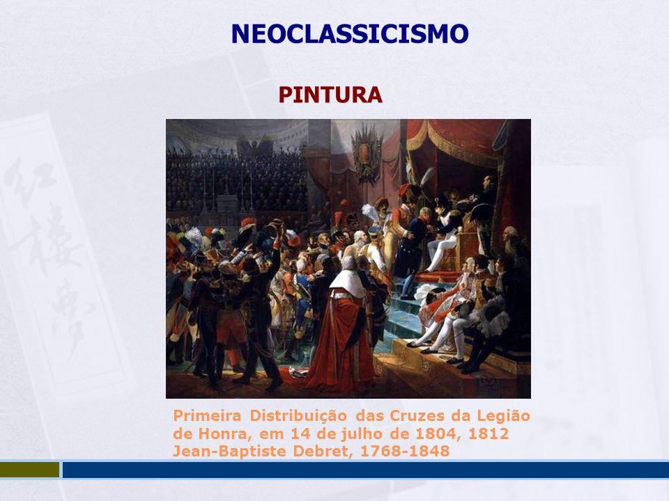 NEOCLASSICISMO PINTURA Primeira Distribuição das Cruzes da Legião de Honra, em 14 de julho de 1804, 1812 Jean-Baptiste Debret, 1768-1848