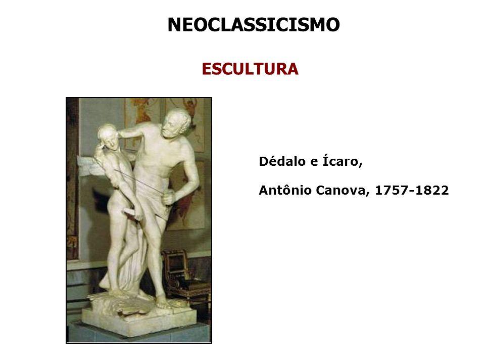 NEOCLASSICISMO ESCULTURA Dédalo e Ícaro, Antônio Canova, 1757-1822