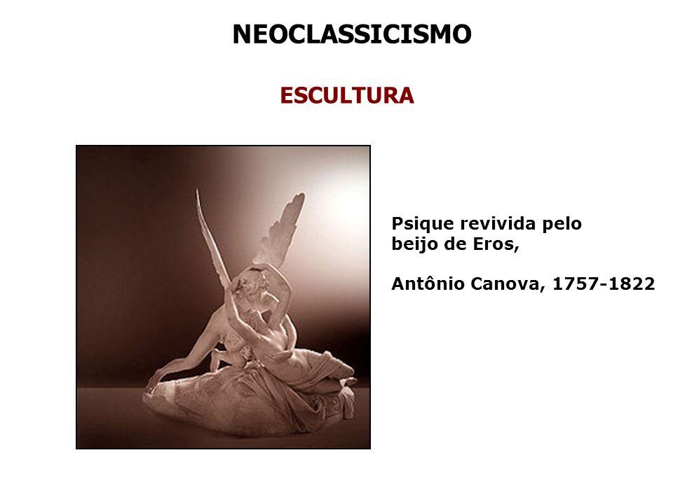 NEOCLASSICISMO ESCULTURA Psique revivida pelo beijo de Eros, Antônio Canova, 1757-1822