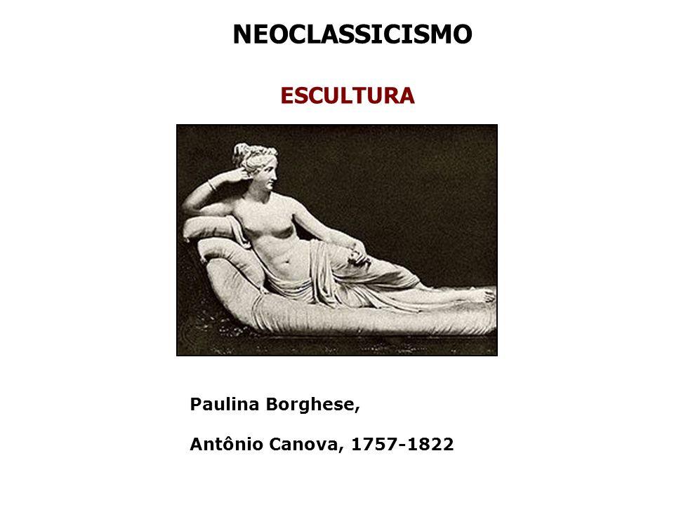 NEOCLASSICISMO ESCULTURA Paulina Borghese, Antônio Canova, 1757-1822