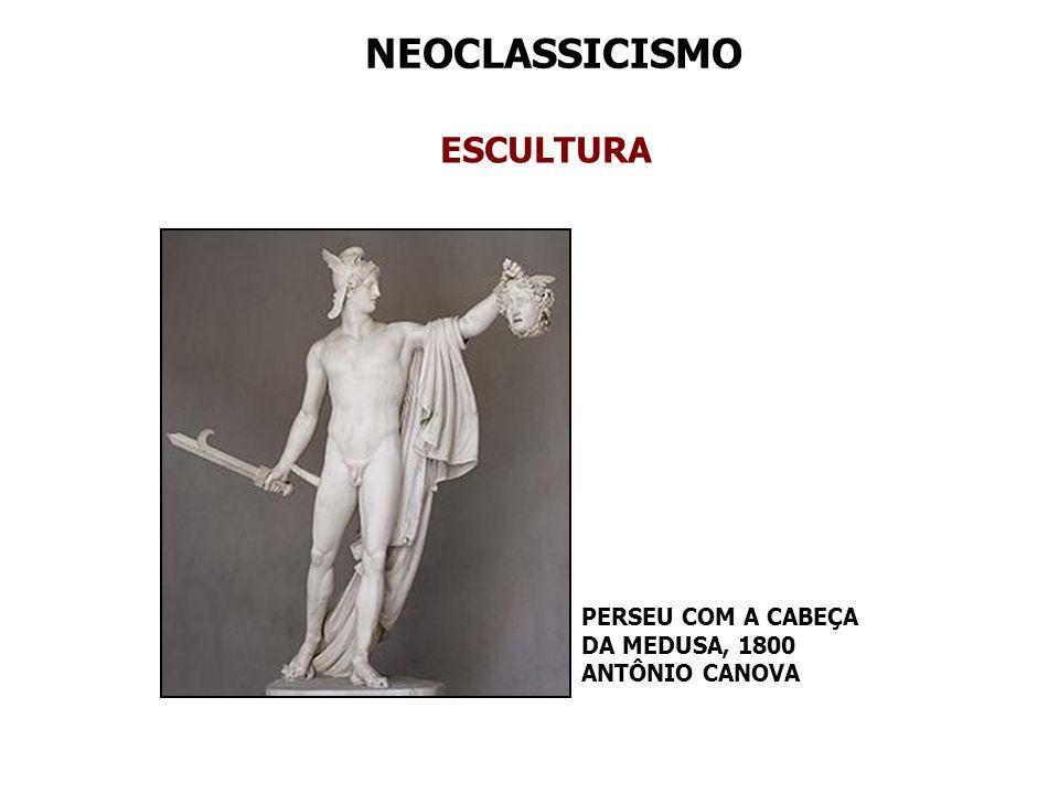NEOCLASSICISMO ESCULTURA PERSEU COM A CABEÇA DA MEDUSA, 1800 ANTÔNIO CANOVA