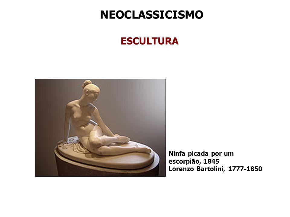 NEOCLASSICISMO ESCULTURA Ninfa picada por um escorpião, 1845 Lorenzo Bartolini, 1777-1850