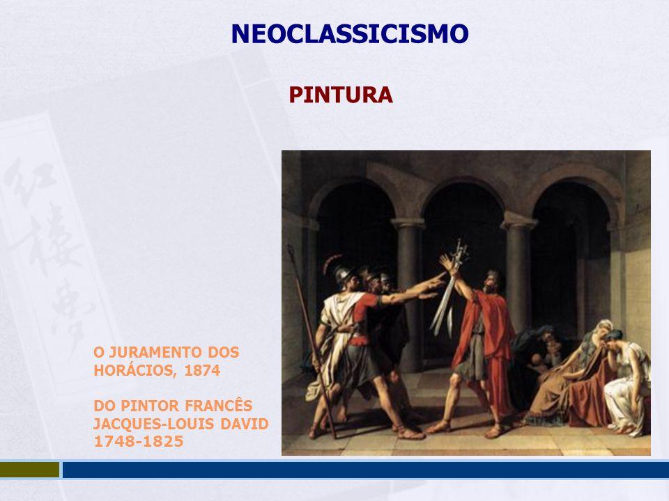 NEOCLASSICISMO PINTURA O JURAMENTO DOS HORÁCIOS, 1874 DO PINTOR FRANCÊS JACQUES-LOUIS DAVID 1748-1825
