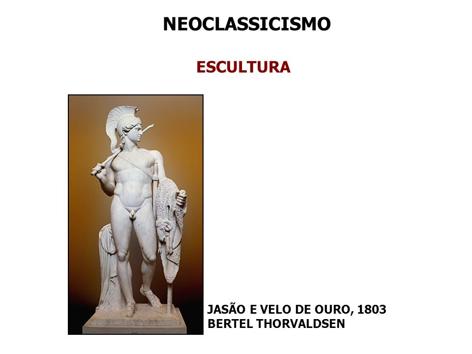 NEOCLASSICISMO ESCULTURA JASÃO E VELO DE OURO, 1803 BERTEL THORVALDSEN