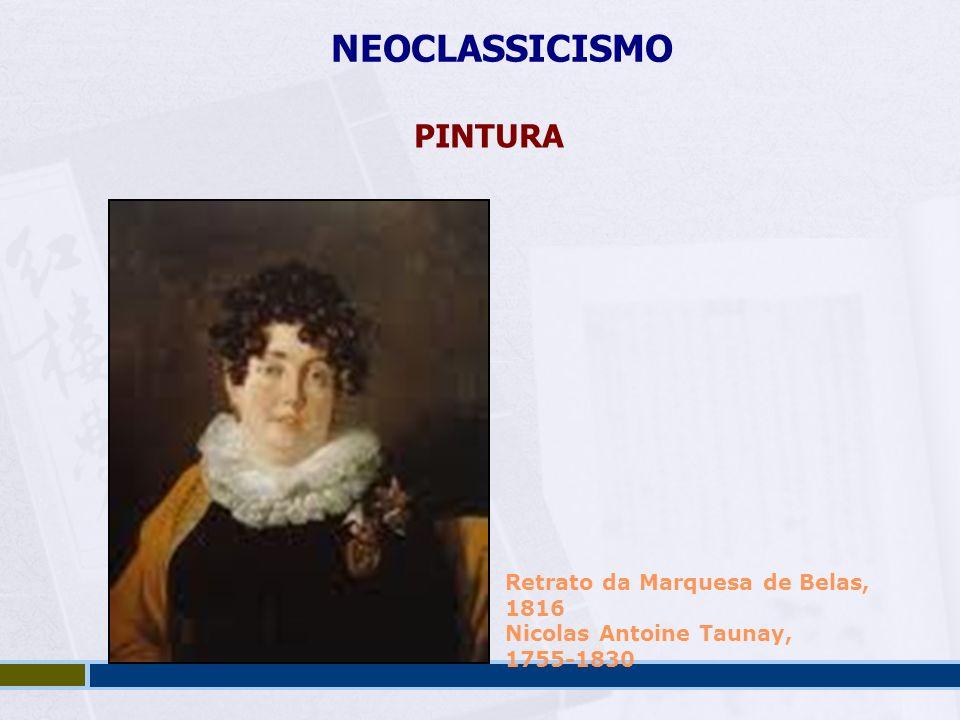 NEOCLASSICISMO PINTURA Retrato da Marquesa de Belas, 1816 Nicolas Antoine Taunay, 1755-1830