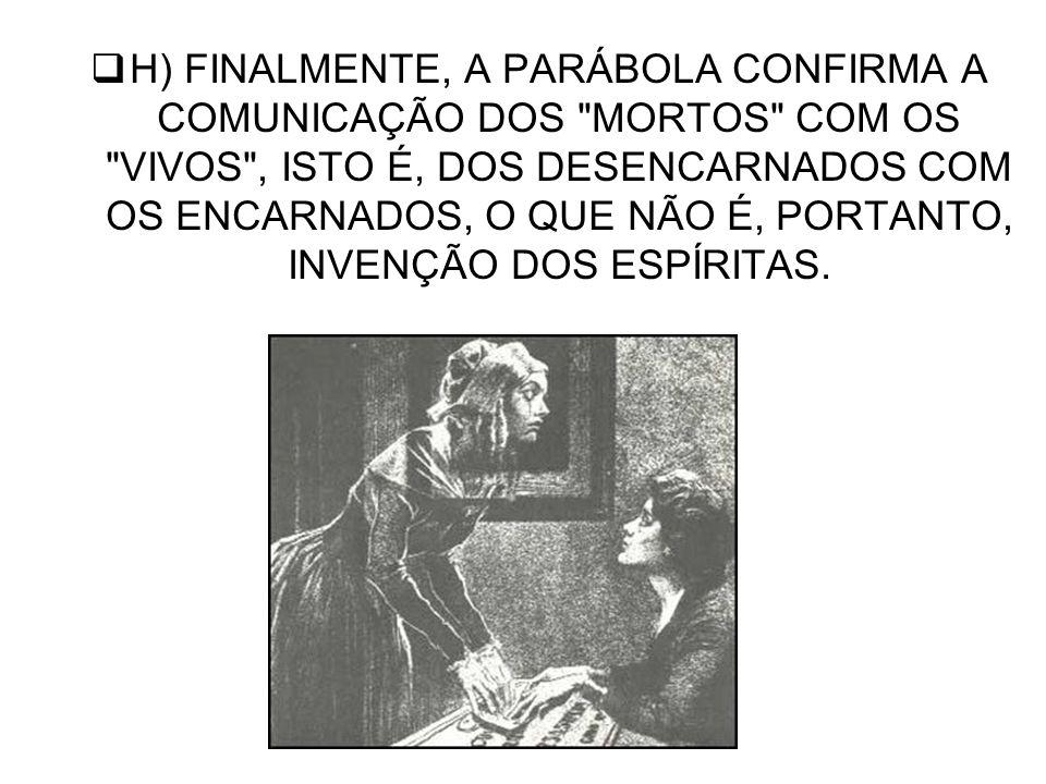 H) FINALMENTE, A PARÁBOLA CONFIRMA A COMUNICAÇÃO DOS