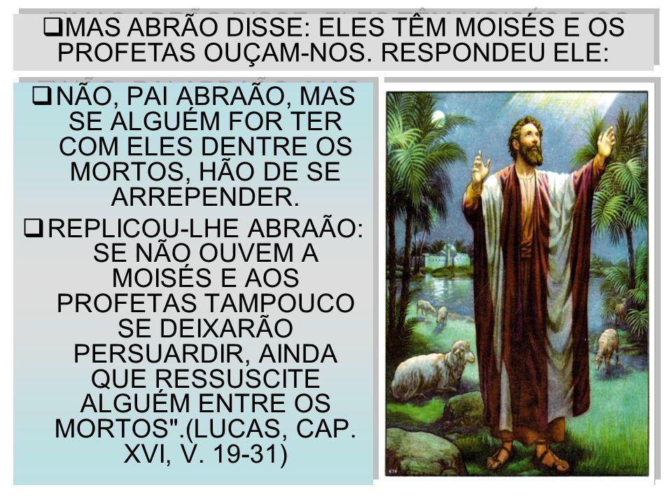A) O DESFECHO DA LONGA CAMINHADA (AS SUCESSIVAS REENCARNAÇÕES).