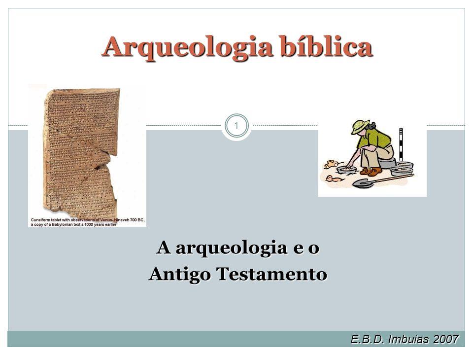 1 A arqueologia e o Antigo Testamento E.B.D. Imbuias 2007 Arqueologia bíblica