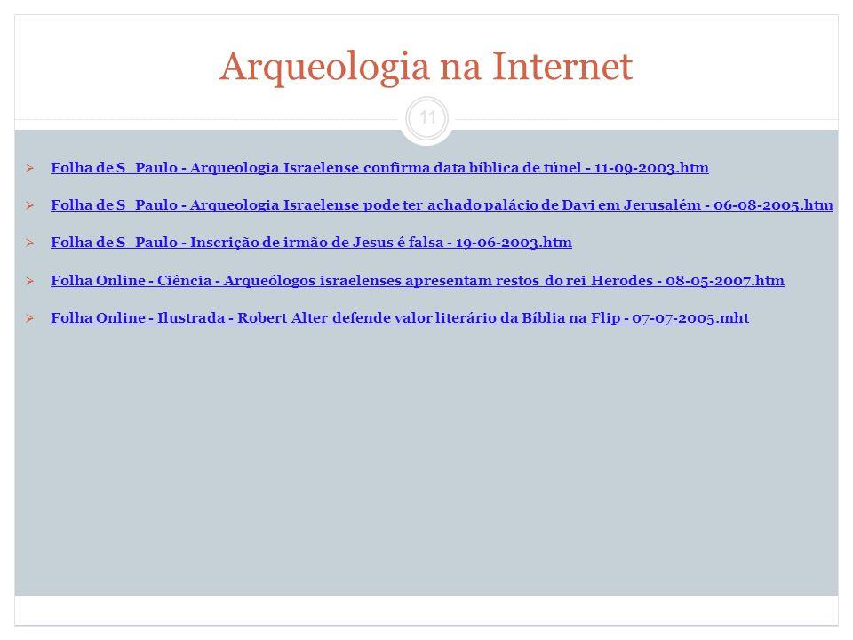 11 Arqueologia na Internet Folha de S_Paulo - Arqueologia Israelense confirma data bíblica de túnel - 11-09-2003.htm Folha de S_Paulo - Arqueologia Is