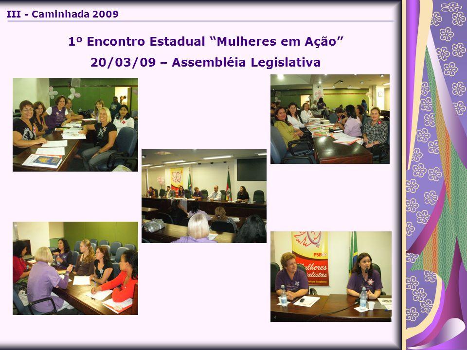 1º Encontro Estadual Mulheres em Ação 20/03/09 – Assembléia Legislativa III - Caminhada 2009