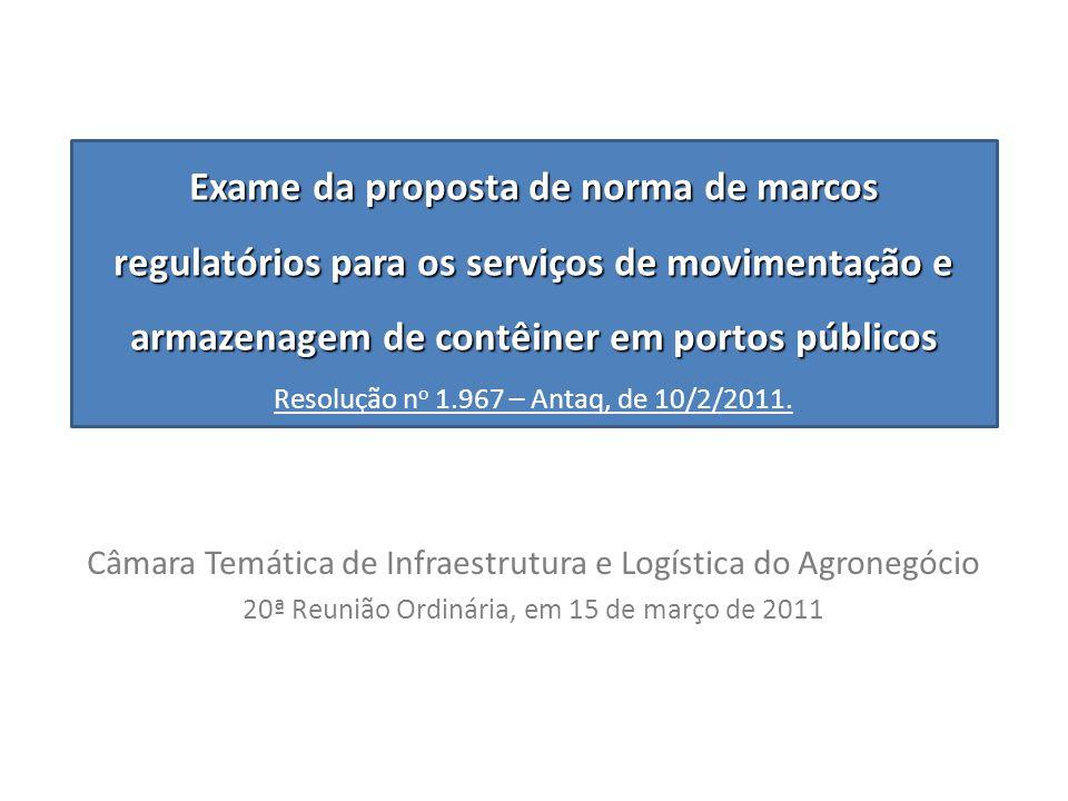 Câmara Temática de Infraestrutura e Logística do Agronegócio 20ª Reunião Ordinária, em 15 de março de 2011 Exame da proposta de norma de marcos regula