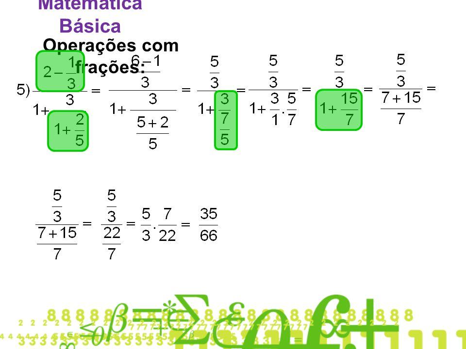 Matemática Básica Operações com frações: