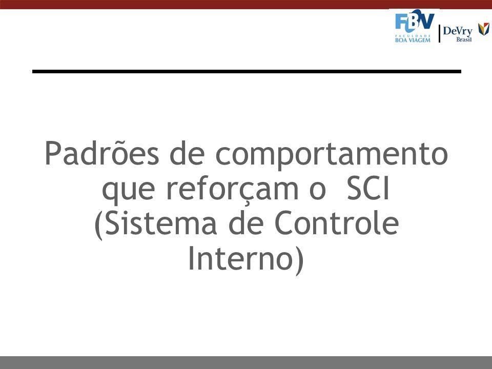Padrões de comportamento que reforçam o SCI (Sistema de Controle Interno)
