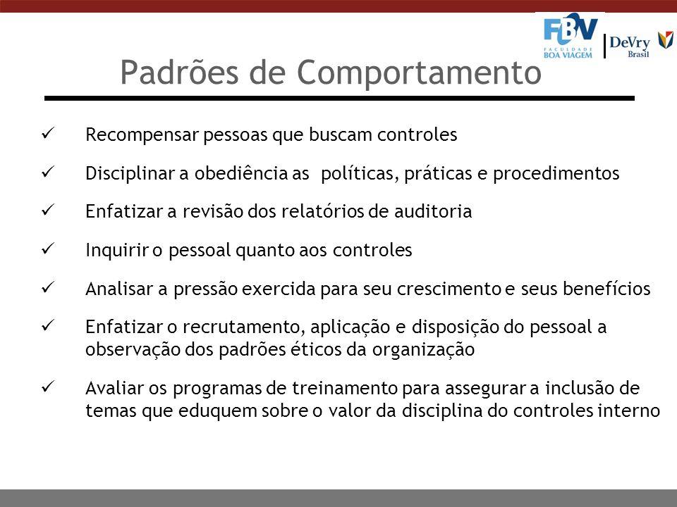 Recompensar pessoas que buscam controles Disciplinar a obediência as políticas, práticas e procedimentos Enfatizar a revisão dos relatórios de auditor
