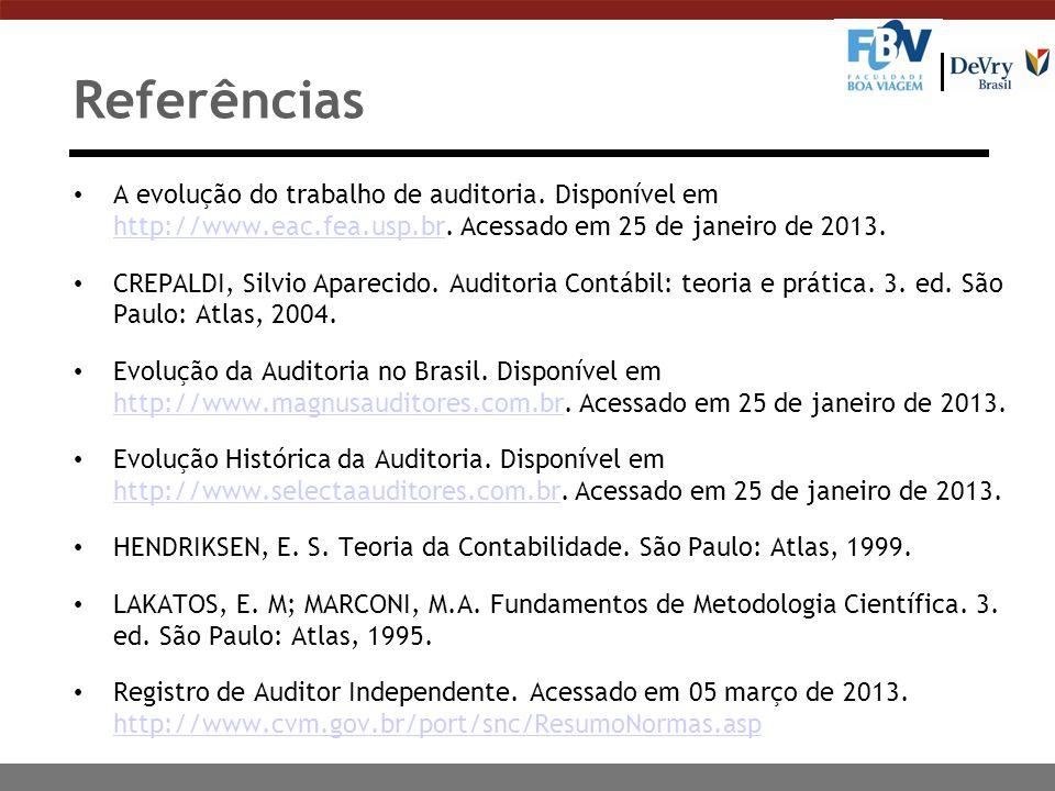 Referências A evolução do trabalho de auditoria. Disponível em http://www.eac.fea.usp.br. Acessado em 25 de janeiro de 2013. http://www.eac.fea.usp.br