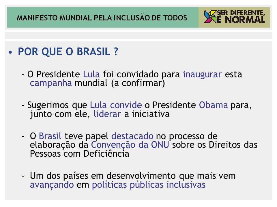 MANIFESTO MUNDIAL PELA INCLUSÃO DE TODOS POR QUE O BRASIL ? - O Presidente Lula foi convidado para inaugurar esta campanha mundial (a confirmar) - Sug