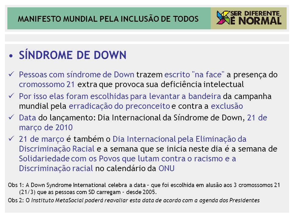 MANIFESTO MUNDIAL PELA INCLUSÃO DE TODOS SÍNDROME DE DOWN Pessoas com síndrome de Down trazem escrito