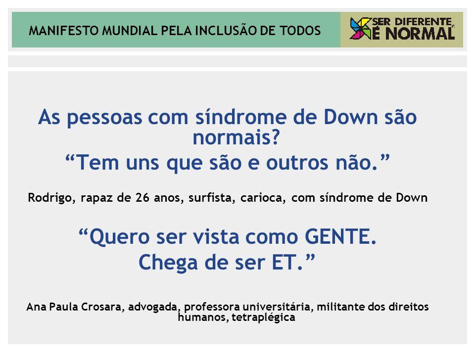 MANIFESTO MUNDIAL PELA INCLUSÃO DE TODOS POR QUE O BRASIL .